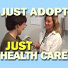Just Adopt Just Health Care!