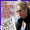 Fighting for Quality Care ... and Respect ...